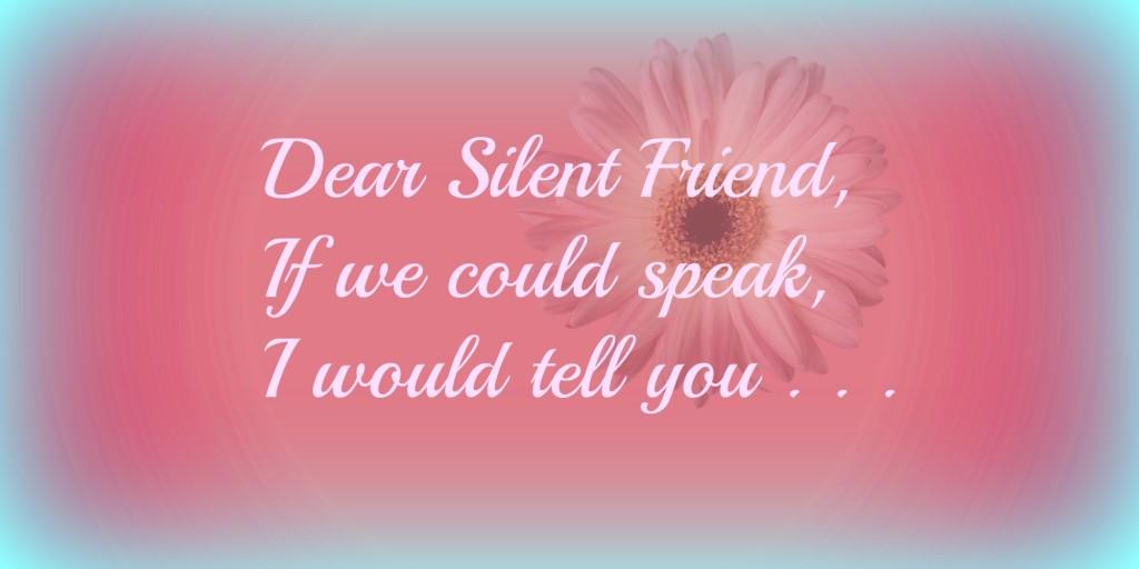 blog dear silent friend